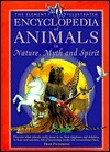 The Element Illustrated Encyclopedia of Animals in Nature, Myth & Spirit  by  Fran Pickering