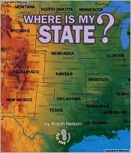 Where Is My State? (First Step Nonfiction) Robin Nelson