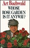 Whose Rose Garden Is It Anyway? Art Buchwald