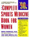 The Complete Sports Medicine Book For Women  by  Mona M. Shangold