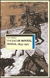 The End Of Imperial Russia, 1855 1917  by  Peter Waldron
