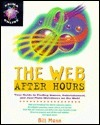 The Web After Hours  by  Bill Mann