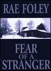 Fear Of A Stranger  by  Rae Foley