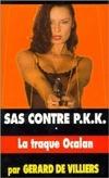 S.A.S. contre P.K.K.: La traque Ocalan (SAS #135)  by  Gérard de Villiers
