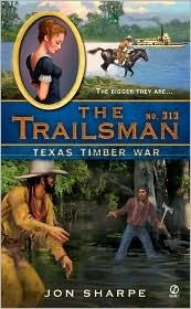 Texas Timber War (The Trailsman, #313)  by  Jon Sharpe