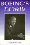 Boeings Ed Wells  by  Mary Wells Geer