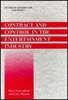 Contract And Control In The Entertainment Industry: Dancing On The Edge Of Heaven Steve Greenfield
