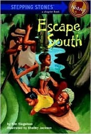 Escape South (Stepping Stone Chapter Books) Kim L. Siegelson
