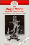 The Magic World Behind the Curtain: Andrei Serban in the American Theatre Second Printing  by  Ed Menta