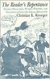 The Readers Repentance: Women Preachers, Women Writers, and Nineteenth-Century Social Discourse Christine L. Krueger