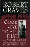 Good-Bye to All That: An Autobiography Robert Graves