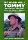 The World War II Tommy: British Army Uniforms of the European Theatre 1939-45 Brayley/Ingram