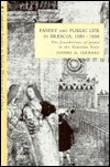 Family And Public Life In Brescia, 1580 1650: The Foundations Of Power In The Venetian State Joanne M. Ferraro