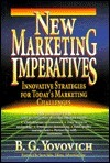 New Marketing Imperatives: Innovative Strategies For Todays Marketing Challenges  by  B.G. Yovovich