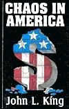 Chaos in America  by  John Lafayette King