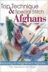 Top Techniques and Special Stitch Afghans: Featuring 41 Magnificent Afghans Deborah Levyhamburg