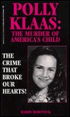 Polly Klaas: The Murder of Americas Child  by  Barry Bortnick