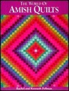 The World of Amish Quilts  by  Rachel T. Pellman
