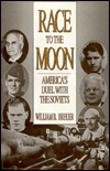 Race to the Moon: Americas Duel with the Soviets William B. Breuer