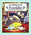 El Diente de Franklin = Franklin and the Tooth Fairy  by  Paulette Bourgeois