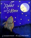 Rabbit and the Moon Douglas Wood