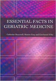 Essential Facts In Geriatric Medicine Catherine Bracewell