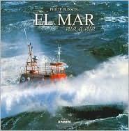 El Mar/ The Sea: Dia a Dia  by  Philip Plisson