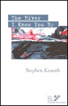 The River I Know You By  by  Stephen Knauth