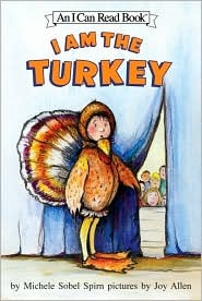 I Am the Turkey  by  Michele Sobel Spirn