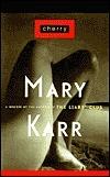 Cherry: A Memoir Mary Karr