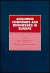Acquiring Companies and Businesses in Europe Beatrix P. De Araujo