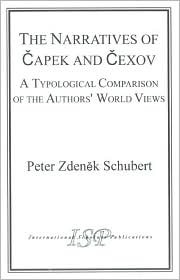 The Narratives of Capek and Chekhov: A Typological Comparison of the Authors World Views Peter Z. Schubert