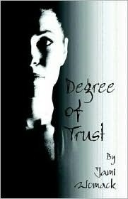 Degree of Trust  by  Jami Womack