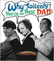 Why Soitenly, Your The Best Dad  by  Inc C3 Entertainment