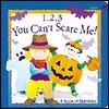 You Cant Scare Me!: A Book Of Numbers Kathy Hacker