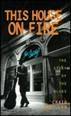 This House on Fire: The Story of the Blues  by  Craig Awmiller