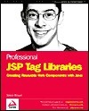 Professional JSP Tag Librarie S  by  Simon  Brown