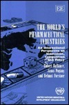 The Worlds Pharmaceutical Industries: An International Perspective On Innovation, Competition And Policy Robert Ballance