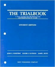 Trialbook: A Total System for the Preparation and Presentation of a Case (Hornbook Series)  by  John O. Sonsteng