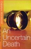 Uncertain Death  by  Carolyn Morwood