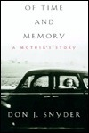 Of Time and Memory: A Mothers Story Don J. Snyder