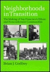 Neighborhoods in Transition: The Making of San Franciscos Ethnic and Nonconformist Communities Brian J. Godfrey