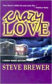 Crazy Love  by  Steve Brewer