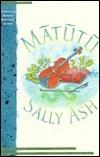 Matutu  by  Sally Ash