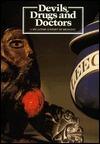 Devils, Drugs And Doctors: A Wellcome History Of Medicine: Australia 1986 87  by  Brian Bracegirdle