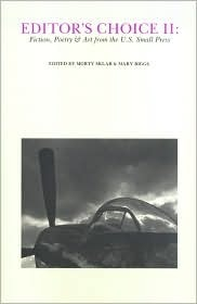 Editors Choice Two: Fiction, Poetry and Art from the U S Small Press 1978-1983  by  Morty Sklar