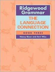 Ridgewood Grammar: The Language Connection Book 3  by  Nancy Bison