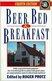 Beer, Bed and Breakfast  by  Roger Protz