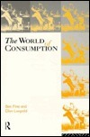 The World of Consumption: The Material and Cultural Revisited  by  Ben Fine