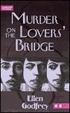 Murder on the Lovers Bridge: 6th Grade Reading Level  by  Ellen Godfrey